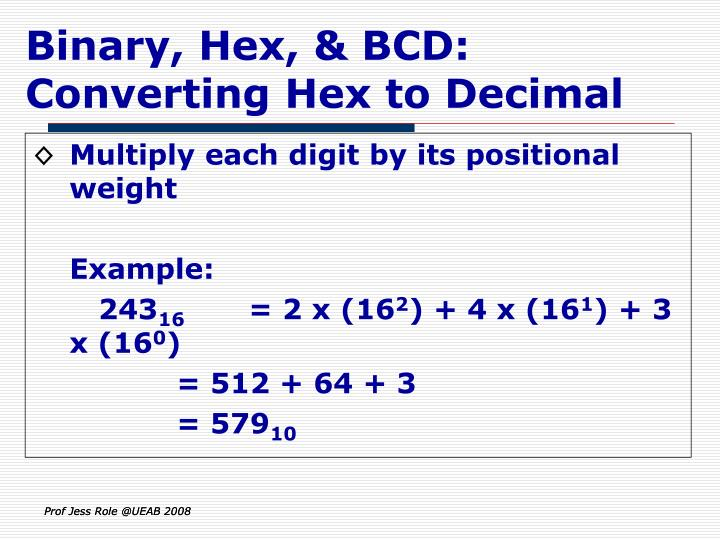 Binary, Hex, & BCD: