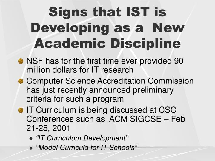 Signs that IST is Developing as a  New Academic Discipline