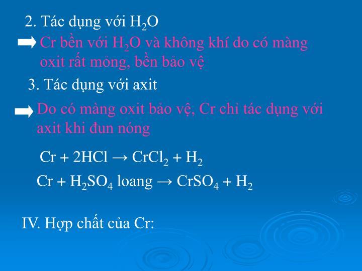 2. Tác dụng với H