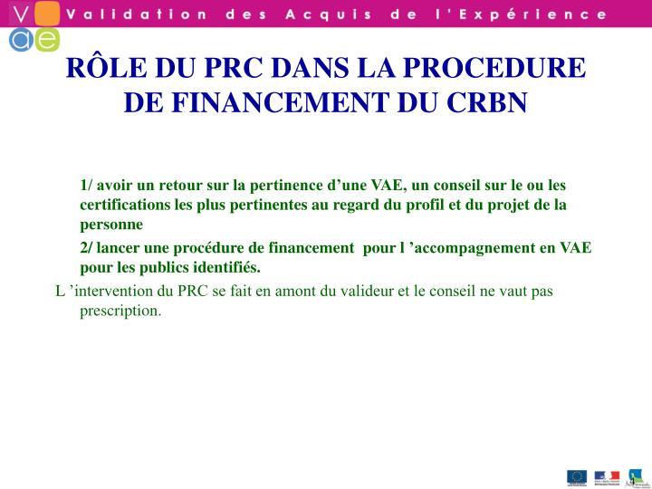 RÔLE DU PRC DANS LA PROCEDURE DE FINANCEMENT DU CRBN