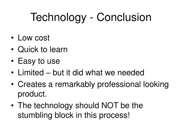 Technology - Conclusion