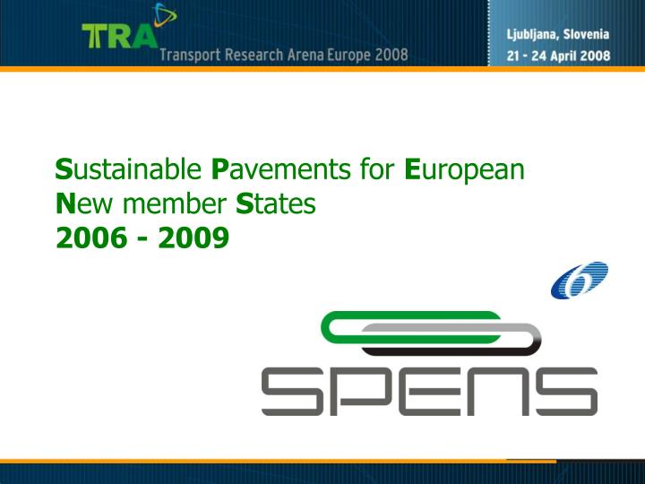 S ustainable p avements for e uropean n ew member s tates 2006 2009