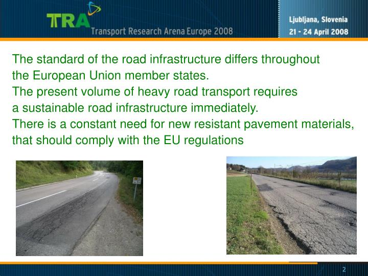 The standard of the road infrastructure differs throughout