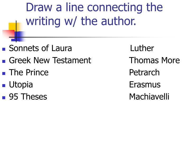 Draw a line connecting the writing w/ the author.