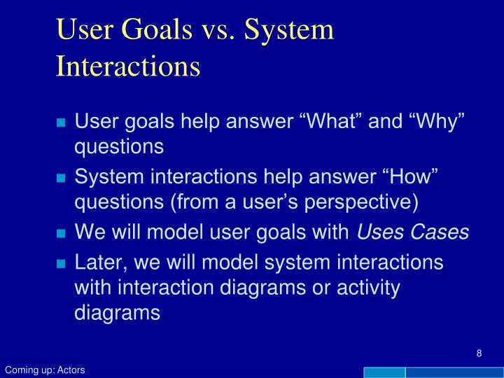 User Goals vs. System Interactions
