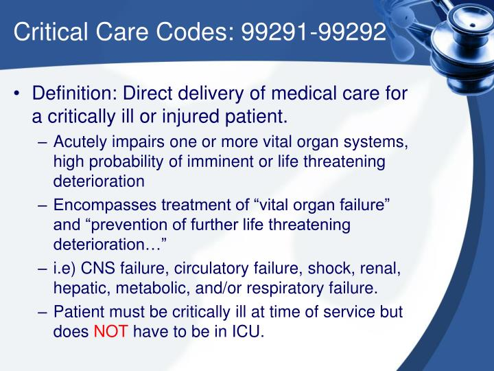 Critical Care Codes: 99291-99292