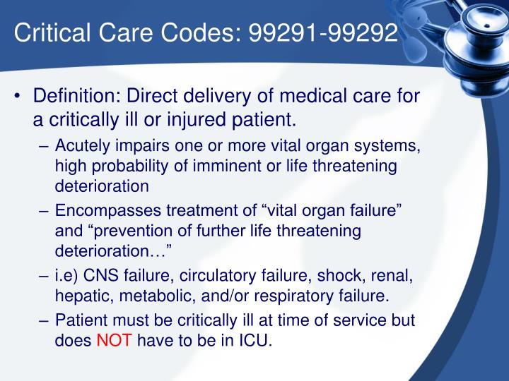 Critical Care Codes: 99291-99292