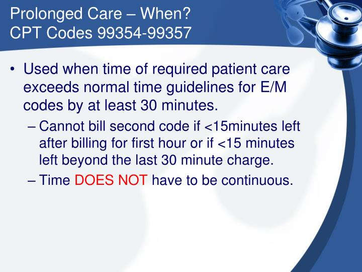 Prolonged care when cpt codes 99354 99357