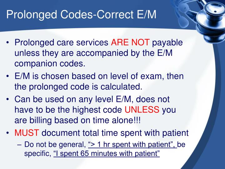Prolonged Codes-Correct E/M