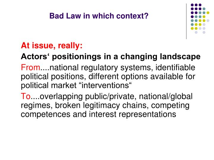 Bad Law in which context?
