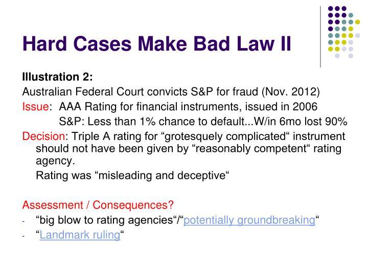 Hard Cases Make Bad Law II