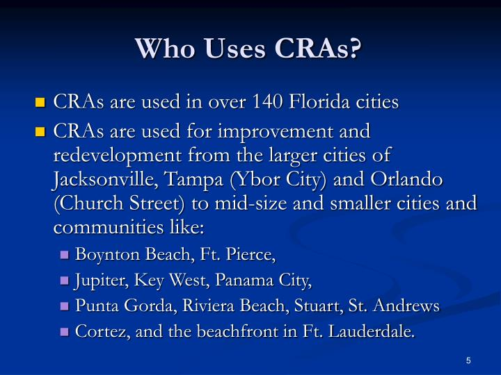 Who Uses CRAs?