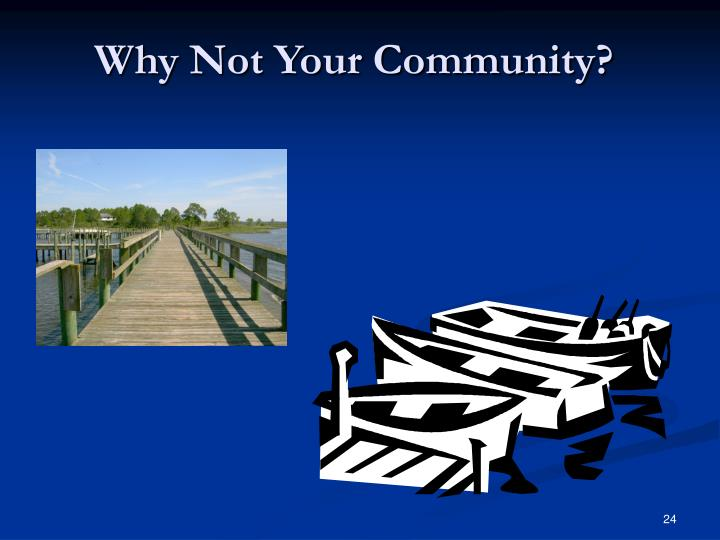 Why Not Your Community?