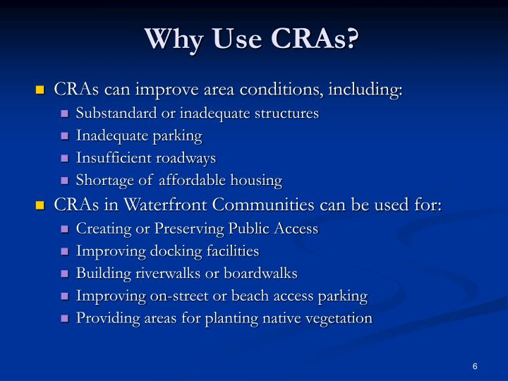 Why Use CRAs?