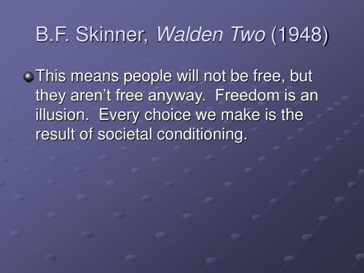 B.F. Skinner,