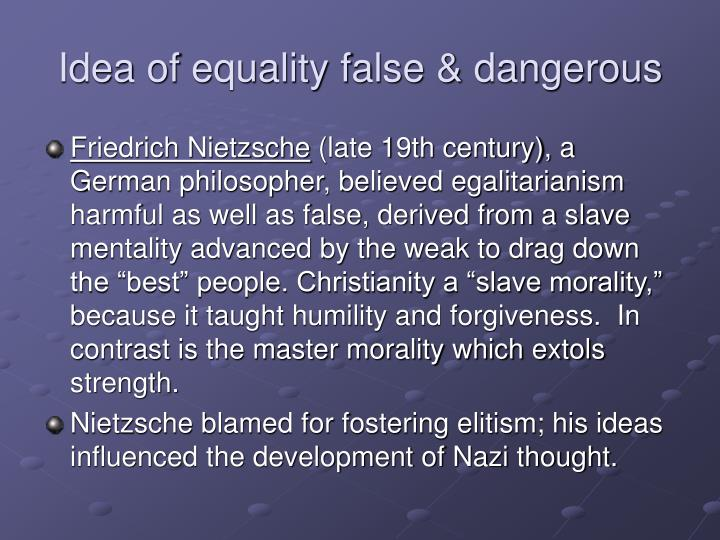 Idea of equality false & dangerous