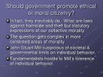 should government promote ethical or moral citizenry