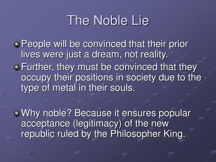 The Noble Lie