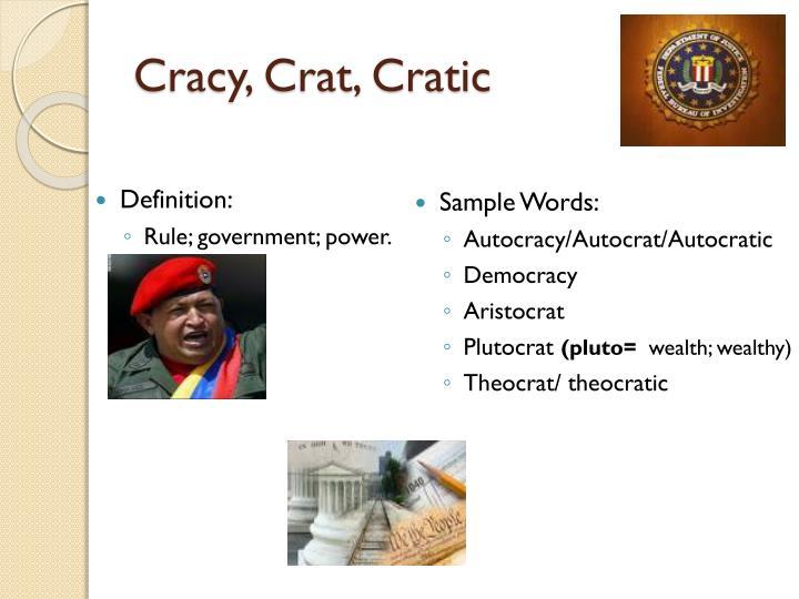 Cracy, Crat, Cratic