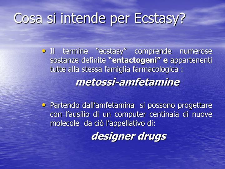 Cosa si intende per Ecstasy?