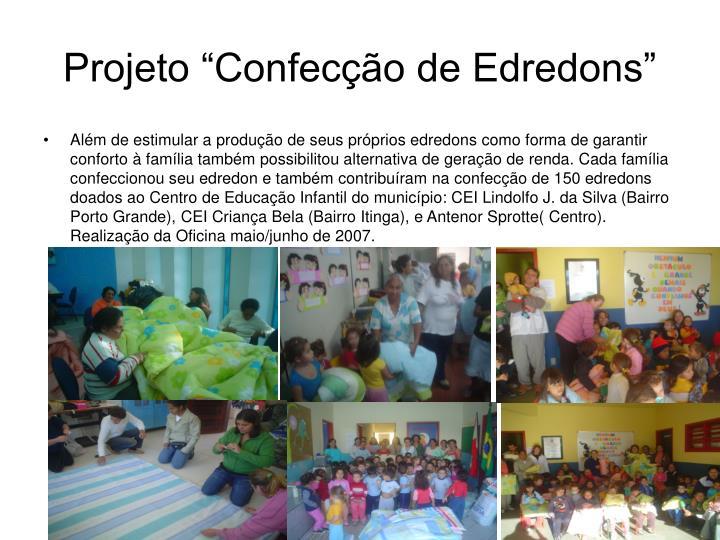 """Projeto """"Confecção de Edredons"""""""