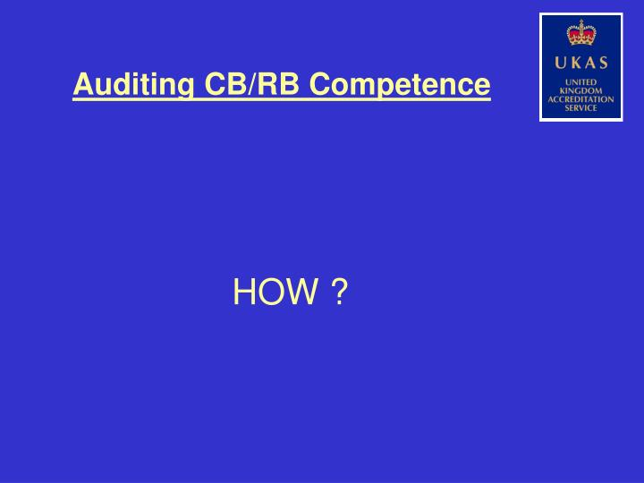 Auditing CB/RB Competence