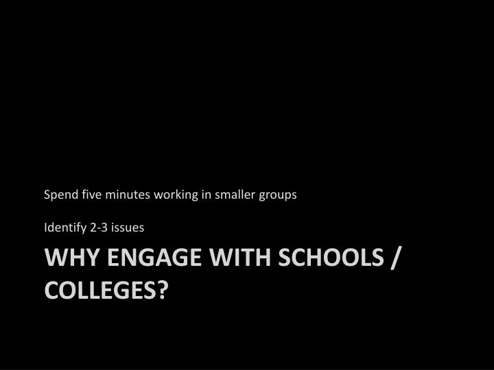 Why engage with schools colleges