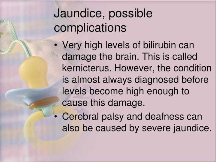 Jaundice, possible complications
