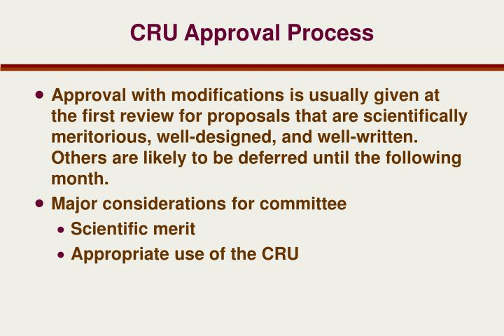 CRU Approval Process