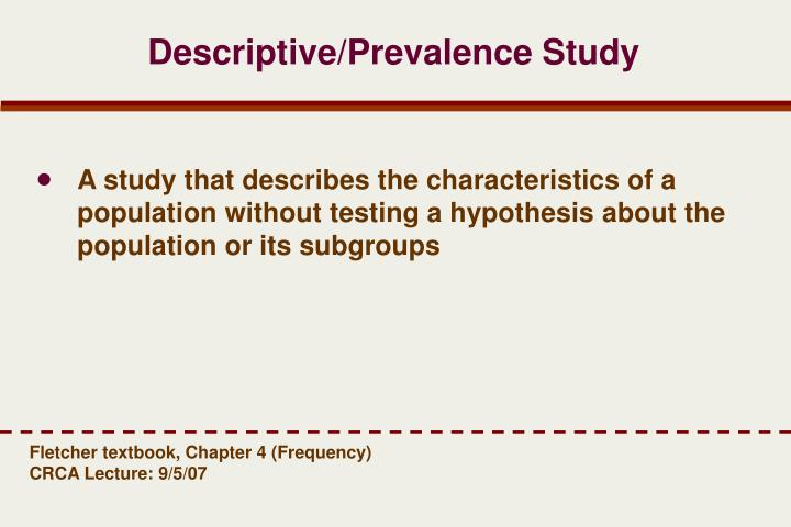 Descriptive/Prevalence Study