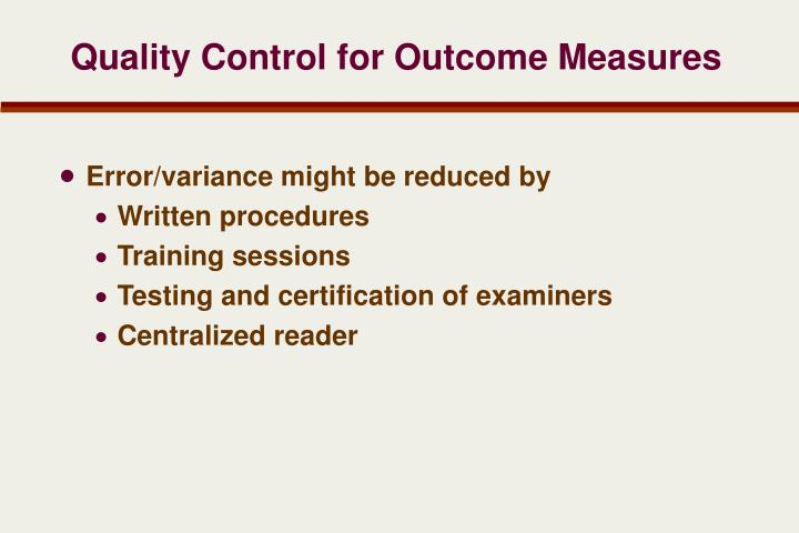 Quality Control for Outcome Measures