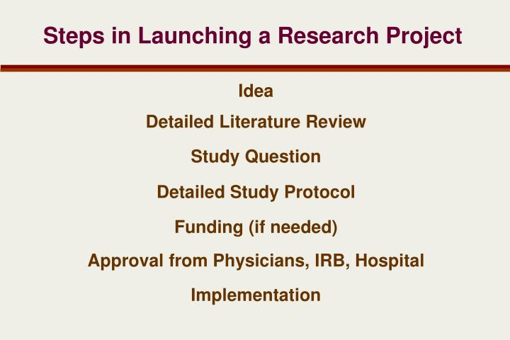 Steps in Launching a Research Project