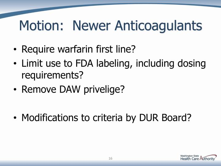 Motion:  Newer Anticoagulants