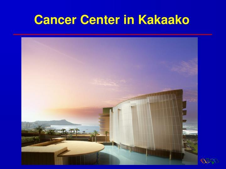 Cancer Center in Kakaako
