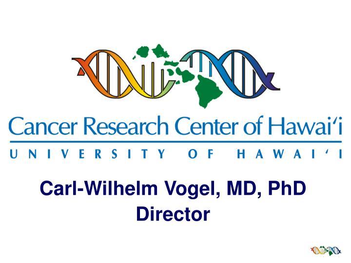 Carl-Wilhelm Vogel, MD, PhD