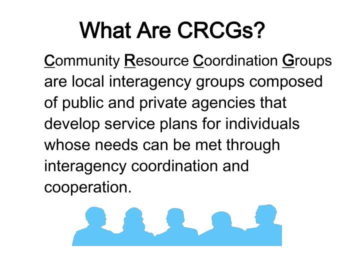 What Are CRCGs?