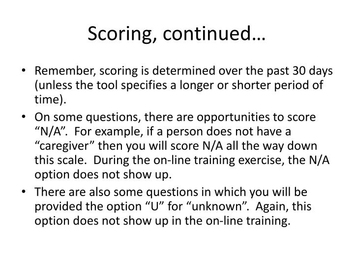Scoring, continued…