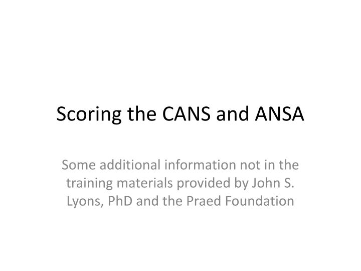 Scoring the cans and ansa