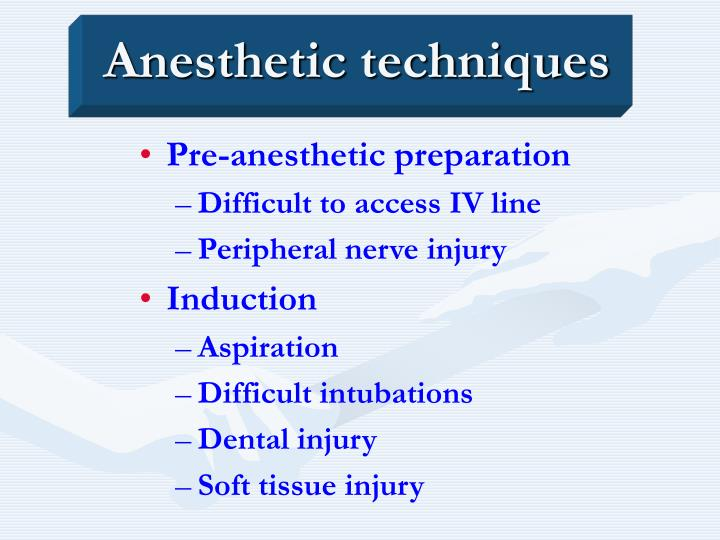 Anesthetic techniques
