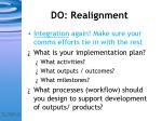 do realignment