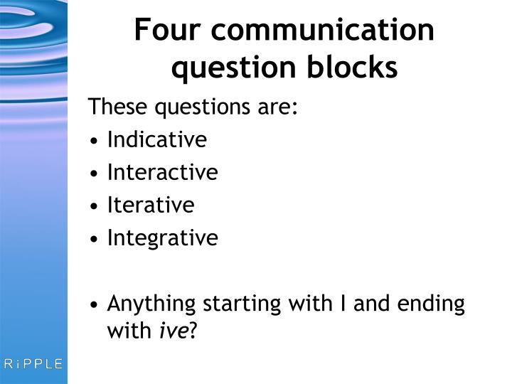 Four communication question blocks