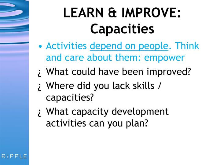 LEARN & IMPROVE: Capacities