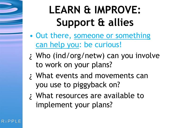 LEARN & IMPROVE: Support & allies