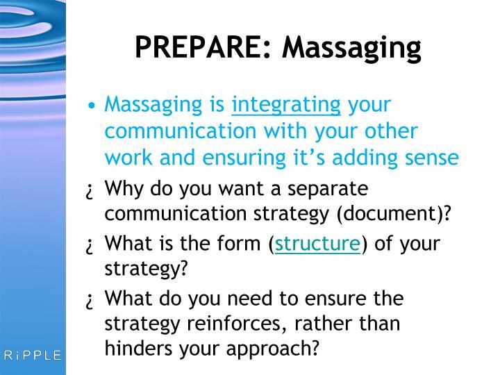 PREPARE: Massaging