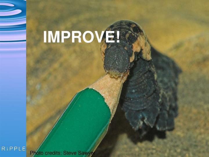 IMPROVE!