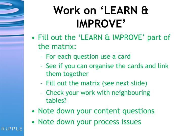 Work on 'LEARN & IMPROVE'