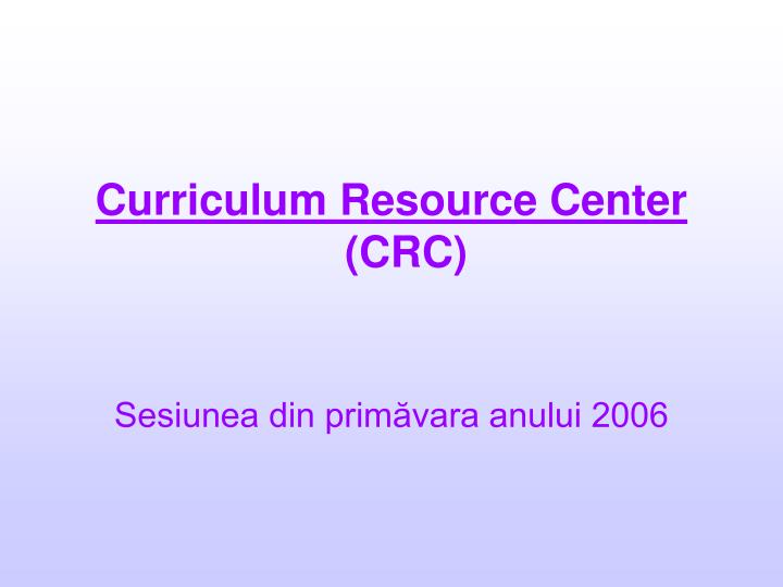 Curriculum Resource Center