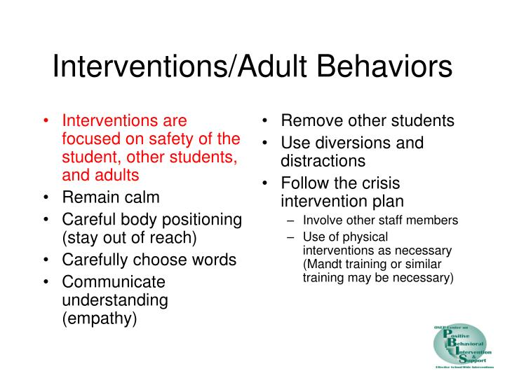 Interventions are focused on safety of the student, other students, and adults