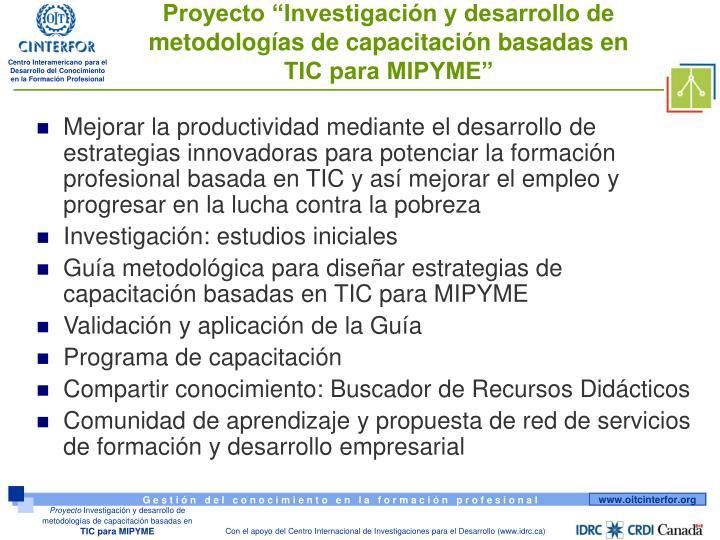 """Proyecto """"Investigación y desarrollo de metodologías de capacitación basadas en"""
