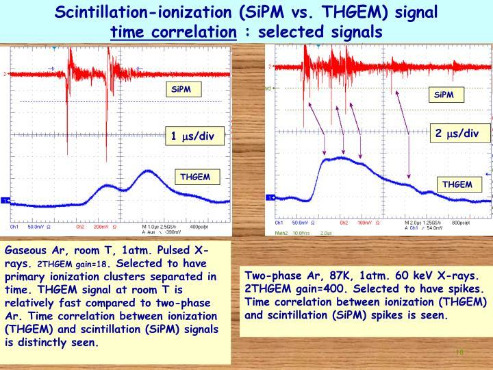 Scintillation-ionization (SiPM vs. THGEM) signal